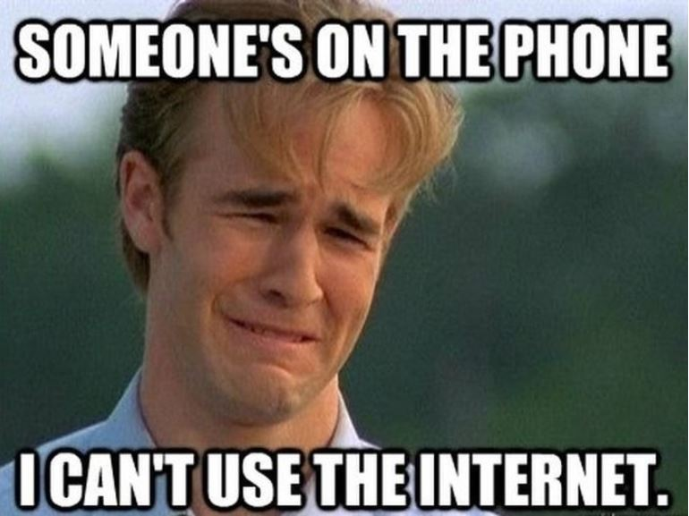 Someone's on the phone, I can't use internet